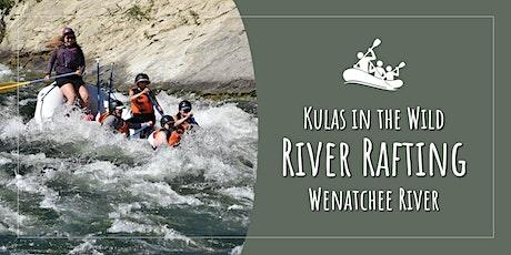 Kulas in the Wild: White Water Rafting -  Wenatchee River (Sunday) tickets