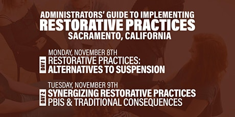 Administrators' Guide To Implementing Restorative Practices (Sacramento) tickets