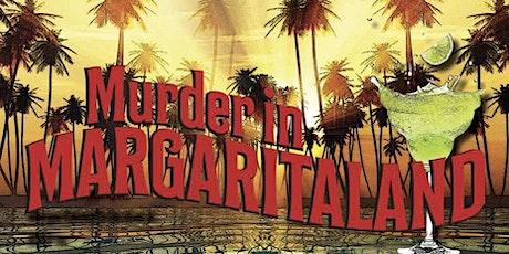 Murder in Margaritaland - Murder Mystery Dinner tickets