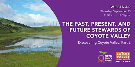 The Past, Present, and Future Stewards of Coyote Valley tickets