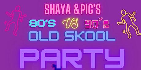 Shaya & Pig's Old Skool Birthday Bash tickets