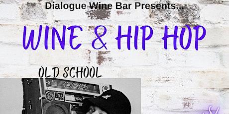 Wine & Hip Hop:  Old School VS New(er) School tickets