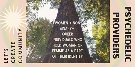 Women + Non Binary Psychedelic Providers Gathering Under the Redwoods tickets