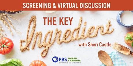 PBS NC Preview Screening: The Key Ingredient with Sheri Castle tickets