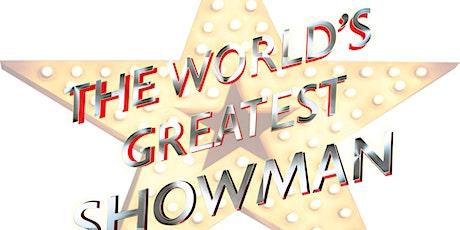 World's Greatest Showman Finke Theatre SATURDAY tickets
