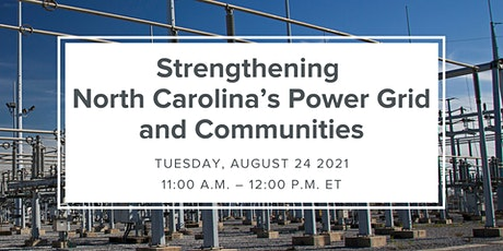 Webinar -  Strengthening North Carolina's Power Grid and Communities tickets