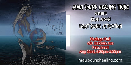Maui Sound Healing Tribe- Blue Moon Light Activation tickets