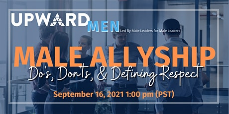 Male Allyship - Do's, Don'ts, & Defining Respect tickets