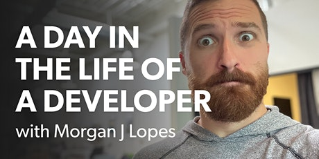 A Day in the Life of a Developer tickets