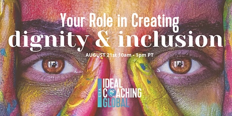 Your Role in Creating Dignity & Inclusion tickets