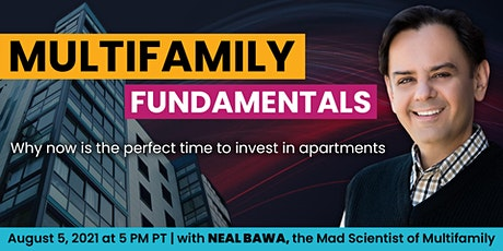 MULTIFAMILY FUNDAMENTALS - Why Now is Perfect Time to Invest in Apartments tickets