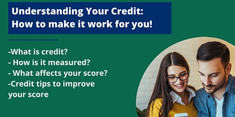 Understanding Your Credit: How to make credit work for you! tickets