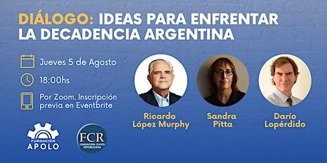 Ideas para enfrentar la decadencia argentina.López Murphy-Pitta-Lopérfido entradas