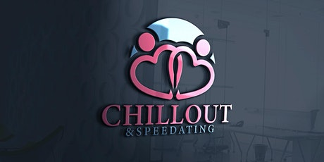 CHILLOUT & SPEEDDATING Tickets