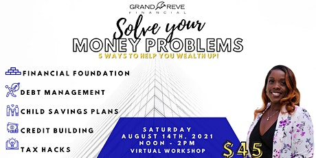 Solving Your Money Problems! tickets