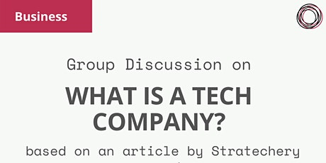 Group Discussion on 'What is a tech company?' - article by Stratechery tickets