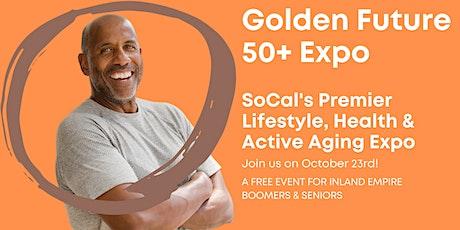 Golden Future 50+ Expo - Inland Empire Edition tickets