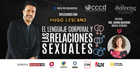 El lenguaje corporal y las relaciones sexuales|REFLEXIONES CON HUGO LESCANO entradas