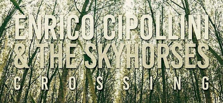 """Immagine """"ENRICO CIPOLLINI & The Skyhorses""""  LIVE in Ferrara 2021: """"CROSSING"""""""
