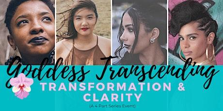 Goddess Transcending - Transformation & Clarity Workshop tickets