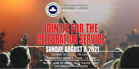 REGISTER TO ATTEND THE  CELEBRATION SERVICE ON AUGUST 8, 2021 ON-SITE tickets
