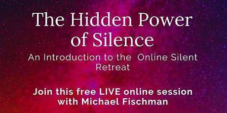 Inner Silence-An introduction to Online Silent Retreat tickets