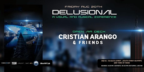 DELUSIONAL Boat Party - Cristian Arrango Open Air Yacht Cruise NYC tickets