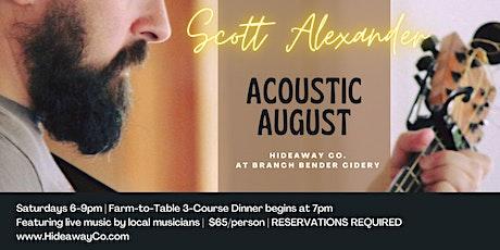 Acoustic August: Dinner + Live Music featuring Scott Alexander tickets