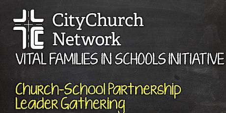Church-School Partnership Leader Gathering - PLANNING A SCHOOL PRAYER WALK tickets