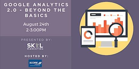 Google Analytics 2.0 - Beyond the Basics tickets