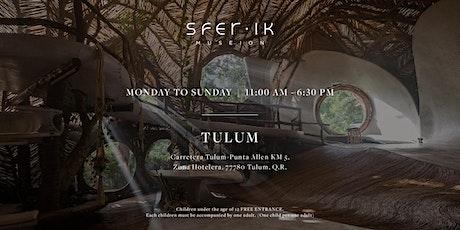 SFER IK Tulum tickets