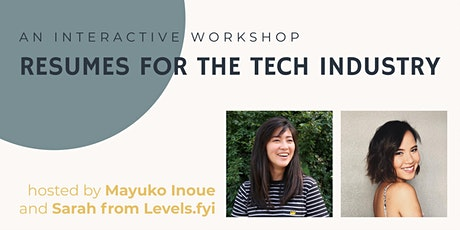 Resumes for the Tech Industry // Resume Workshop with Mayuko and Levels.fyi tickets