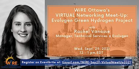 Virtual Networking Meet-Up w WiRE Ottawa: Evolugen Green Hydrogen Project tickets