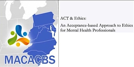 ACT & Ethics: Acceptance-based Approach to Ethics for Mental Health Workers tickets