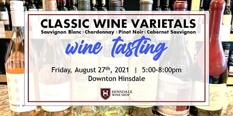 Summer Wine Tasting: Classic Varietals - Sauv Blanc Chardonnay   Pinot Cab tickets
