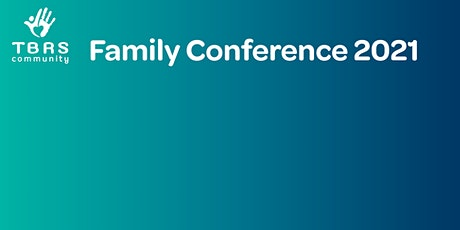 TBRS Family Conference 2021 tickets