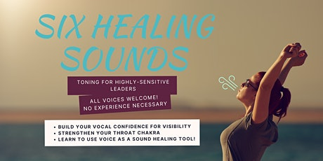 Six Healing Sounds - Weekly Toning for Highly-Sensitive Leaders tickets