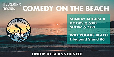 The Ocean Mic | LA's Original Beach Comedy Show! tickets