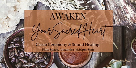 Heart Awakening Cacao Ceremony & Shamanic Sound Journey - Alexandra tickets