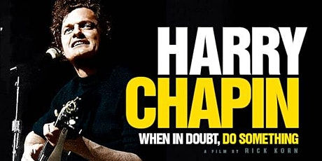 FILM: Harry Chapin: When In Doubt, Do Something tickets