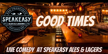 Good Times! Live Comedy at Speakeasy Ales & Lagers tickets