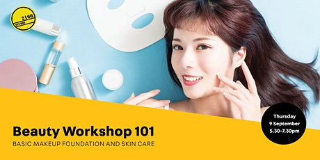 Beauty Workshop 101: Basic Makeup Foundation and Skin Care tickets