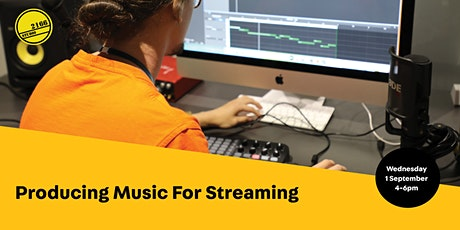 Producing Music for Streaming tickets