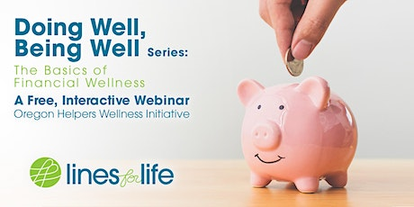 Doing Well, Being Well Series: The Basics of Financial Wellness tickets