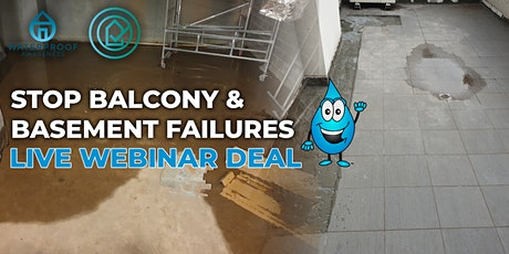Balconies: to Fail or Not to Fail? & Basement Tanking Design tickets
