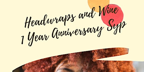 Headwraps and Wine 1 Year Anniversary Syp tickets