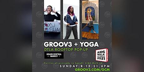 GROOV3 + DJ + Yoga -- DTLA 2-Class Pop-up -- 9/26/21 tickets