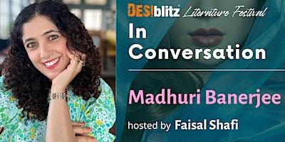 DESIblitz Literature Festival –  In Conversation with Madhuri Banerjee