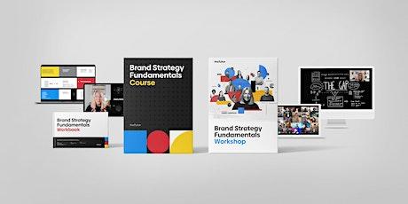 Brand Strategy Fundamentals Workshop & Course tickets