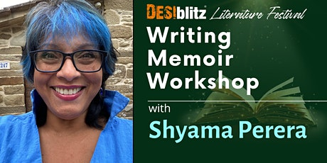 DESIblitz Literature Festival  -  Writing Memoir Workshop:  Shyama Perera tickets